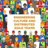Engineering Culture and Distributed Agile Teams