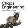 Building Reliable Software Systems with Chaos Engineering
