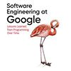 Software Engineering at Google: Practices, Tools, Values, and Culture