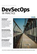 The InfoQ eMag: DevSecOps in Practice