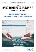 The Morning Paper Issue 7 - Experimentation, Optimisation and Learning