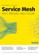 The InfoQ eMag - Service Mesh: Past, Present, and Future