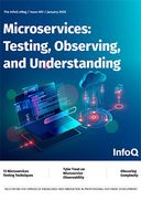 The InfoQ eMag - Microservices: Testing, Observing, and Understanding
