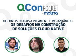 De contas digitais a pagamentos instantâneos: os desafios na construção de soluções cloud native